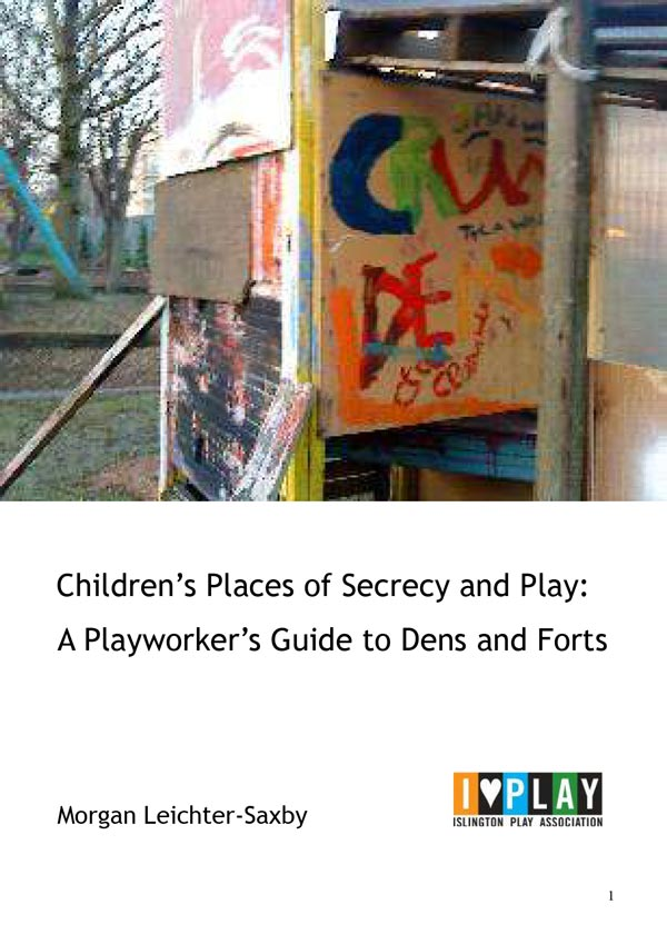Playworkers' Guide to Dens and Forts